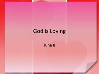 God is Loving