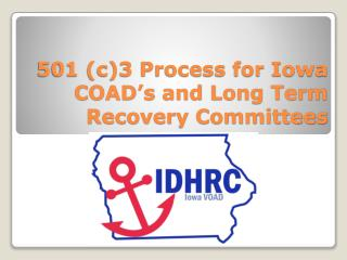 501 (c)3 Process for Iowa COAD's and Long Term Recovery Committees
