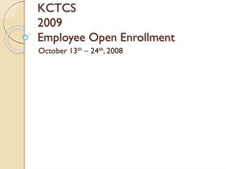 KCTCS 2009  Employee Open Enrollment