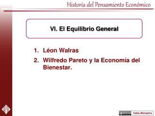 Léon Walras Wilfredo  Pareto y la Economía del Bienestar.