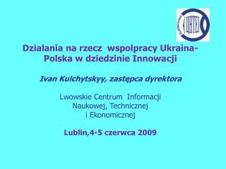 Dzialania na rzecz  wspolpracy Ukraina-Polska w dziedzinie Innowacji