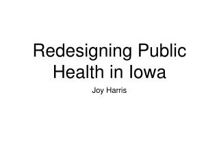 Redesigning Public Health in Iowa