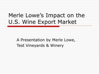 Merle Lowe's Impact on the U.S. Wine Export Market