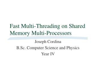 Fast Multi-Threading on Shared Memory Multi-Processors