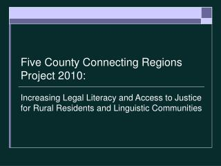 Five County Connecting Regions Project 2010: