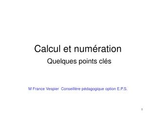 Calcul et num�ration Quelques points cl�s
