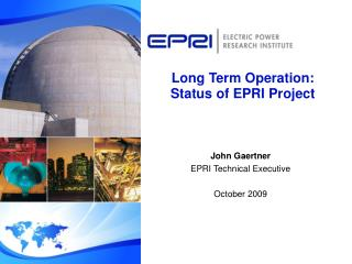 Long Term Operation:  Status of EPRI Project
