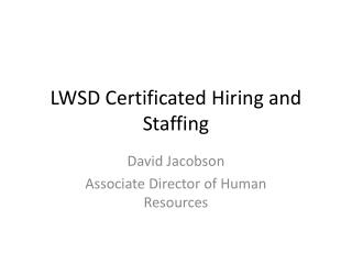 LWSD Certificated Hiring and Staffing