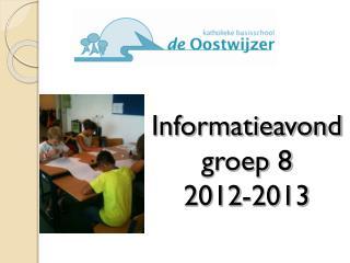 Informatieavond  groep 8 2012-2013