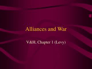 Alliances and War