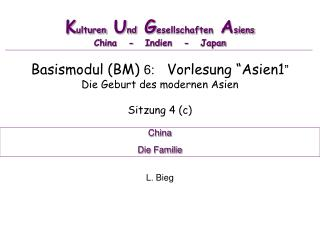 K ulturen  U nd  G esellschaften  A siens China   -   Indien   -    Japan
