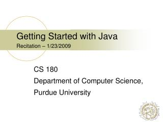 Getting Started with Java Recitation – 1/23/2009