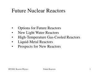 Future Nuclear Reactors Options for Future Reactors New Light Water Reactors
