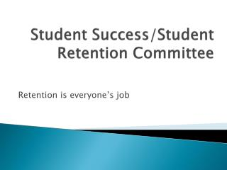 Student Success/Student Retention Committee