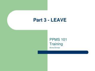 Part 3 - LEAVE