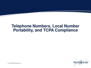 Telephone Numbers, Local Number Portability, and TCPA Compliance