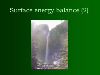 Surface energy balance (2)
