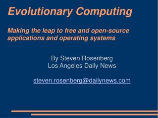 Evolutionary Computing Making the leap to free and open-source applications and operating systems