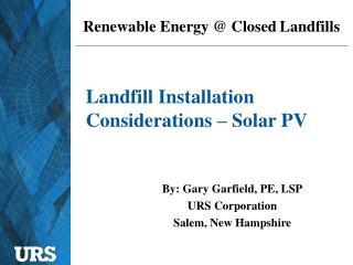 Landfill Installation Considerations � Solar PV
