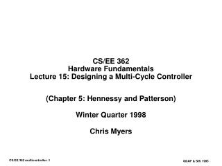 CS/EE 362 Hardware Fundamentals Lecture 15: Designing a Multi-Cycle Controller