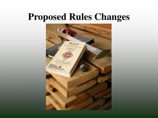 Proposed Rules Changes