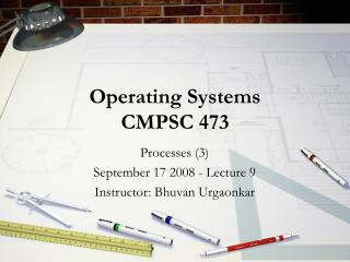 Operating Systems CMPSC 473