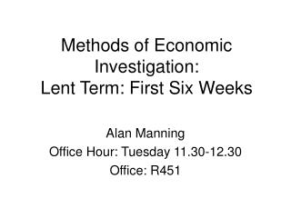 Methods of Economic Investigation:  Lent Term: First Six Weeks
