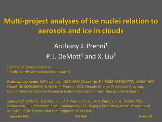 Multi-project analyses of ice nuclei relation to  aerosols  and ice in clouds