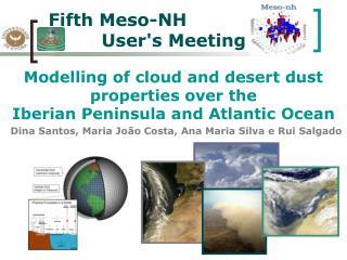Modelling of cloud and desert dust properties over the  Iberian Peninsula and Atlantic Ocean