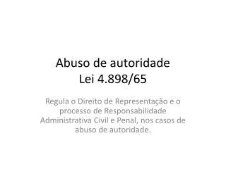 Abuso de autoridade Lei 4.898/65