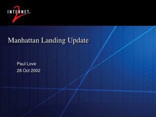 Manhattan Landing Update