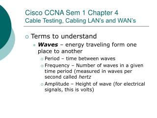 Cisco CCNA Sem 1 Chapter 4 Cable Testing, Cabling LAN's and WAN's
