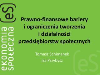 Tomasz  Schimanek Iza Przybysz