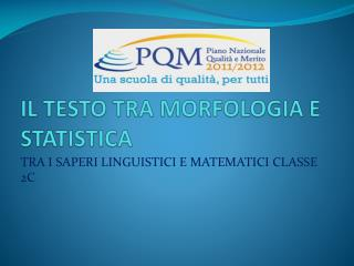 IL TESTO TRA MORFOLOGIA E STATISTICA