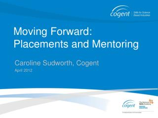 Moving Forward: Placements and Mentoring