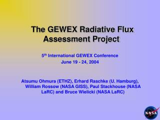 The GEWEX Radiative Flux Assessment Project
