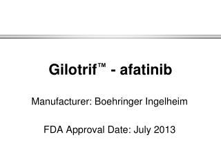 Gilotrif ™  - afatinib