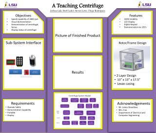 A Teaching Centrifuge Joshua  Lala , Brett  Ledet , Steven Lowe, Diego Rodriguez