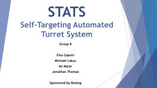 STATS Self-Targeting Automated Turret System