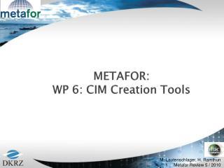 METAFOR: WP 6: CIM Creation Tools