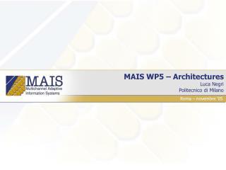 MAIS WP5 – Architectures Luca Negri Politecnico di Milano