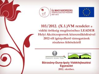 B�rzs�ny-Duna-Ipoly Vid�kfejleszt�si Egyes�let 2012. okt�ber .