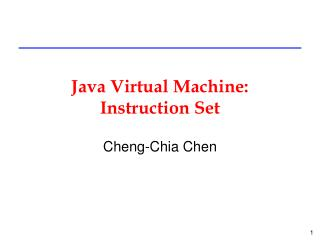 Java Virtual Machine:  Instruction Set
