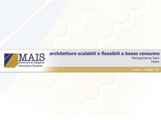 architetture scalabili e flessibili a basso consumo  Mariagiovanna Sami Polimi