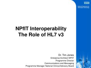 NPfIT Interoperability The Role of HL7 v3