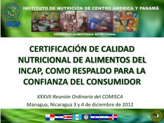 XXXVII Reunión Ordinaria del COMISCA  Managua , Nicaragua 3 y 4 de diciembre de 2012