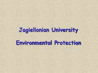 Jagiellonian University Environmental  P rotection