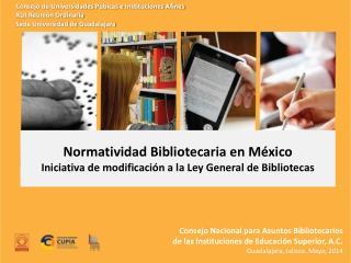 Normatividad Bibliotecaria en  México  Iniciativa de modificación a la Ley General de Bibliotecas