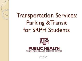Transportation Services:  Parking &Transit for SRPH Students