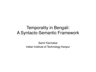 Temporality in Bengali:  A Syntacto-Semantic Framework